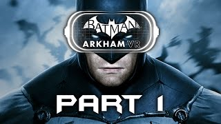 Batman Arkham VR Gameplay Walkthrough Part 1 - INTRO (PLAYSTATION VR) Full Game