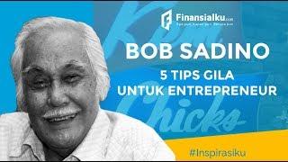 Video 5 Tips GILA Bob Sadino!!! YAKIN GA PENASARAN??? MP3, 3GP, MP4, WEBM, AVI, FLV Januari 2019