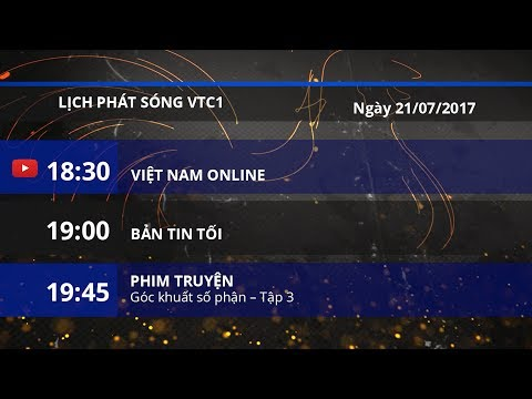 Lịch phát sóng VTC1 ngày 21/07/2017 | VTC1 - Thời lượng: 2 phút, 22 giây.