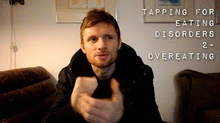Tapping for eating disorders 2 - overeating
