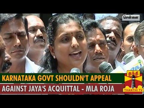 Karnataka Govt shouldn t appeal against Jayalalithaa s Acquittal    Andhra MLA Roja