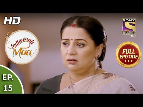 Indiawaali Maa - Ep 15 - Full Episode - 18th September, 2020