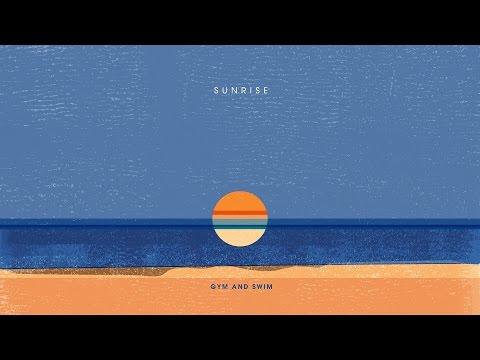 Sunrise [Audio] - Gym and Swim