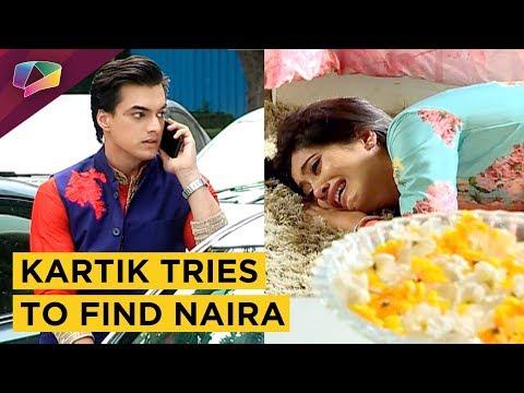 Naira Breaksdown | Kartik Tries To Find Naira | Ye