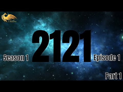 2121 Season 1 Episode 1 Part 1 | New Sci-Fi Space Series For 2020 | The Pilot Episode