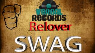 Relover SWAG [Official Single]