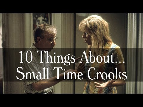 10 Things About Small Time Crooks - Woody Allen