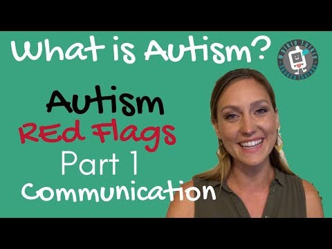What is Autism? Autism Red Flags - PART 1 - COMMUNICATION