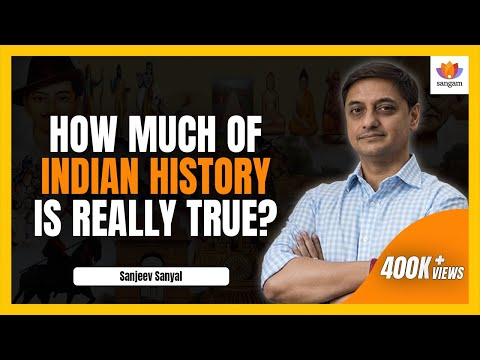 How Much of Indian History Is Really True? | Sanjeev Sanyal | Rewriting Indian History |#SangamTalks