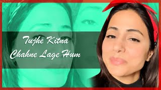 Tujhe Kitna Chahne Lage Hum | Kabir Singh | Hina Khan | Female Cover Song