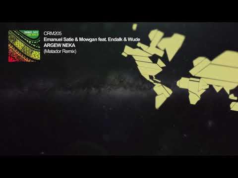 Emanuel Satie & Mowgan - Argew Neka feat. Endalk & Wude (Matador Remix)