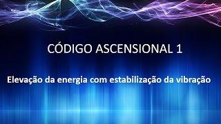 Código Ascensional 01 - Elevação da energia com estabilização da vibração TBA