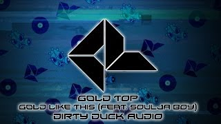 Thumbnail for Gold Top ft. Soulja Boy — Gold Like This