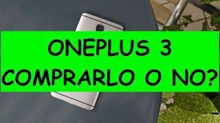 OnePlus 3: 5 motivi per comprarlo e 5 per evitarlo