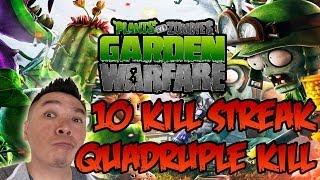 Plants Vs. Zombies: 10 Kill Streak&Quadruple Kill (Face Cam) - Garden Warfare