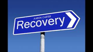 Recovery by Aaron Carter.---FOR PROMO USE ONLY! NO COPYRIGHT INTENDED ALL RIGHTS TO THE OWNERS