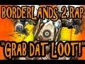 "Download Video ""Grab Dat Loot!"" Borderlands 2 Rap by JT Music"