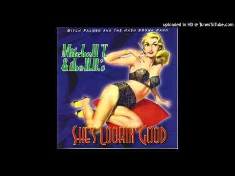 Lickin' Stick - from She's Lookin' Good - Mitchell T & the HB's