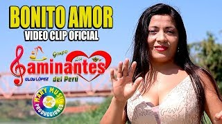 CAMINANTES DEL PERU   BONITO AMOR VIDEO CLIP OFICIAL MARY MUSIC PRODUCCIONES.