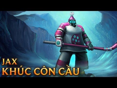 Jax Khúc Côn Cầu - Mighty Jax
