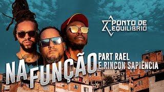 Ponto de Equilíbrio part.  Rael & Rincon Sapiência - Na Função (Vídeo Oficial)
