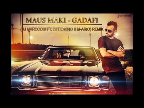 MAUS MAKI - GADAFI (DJ MARCCONI FT. DJ DOMINO & M-ARIO) REMIX 2016