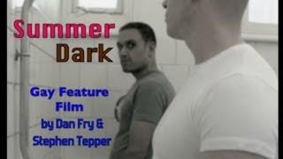 'SUMMER DARK' (2010) - Gay Feature Film