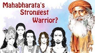 Video The strongest warrior in Mahabharata according to Sadhguru MP3, 3GP, MP4, WEBM, AVI, FLV Mei 2018