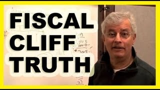 "The Truth About The ""Fiscal Cliff"" (How You're Getting Screwed By Washington)"