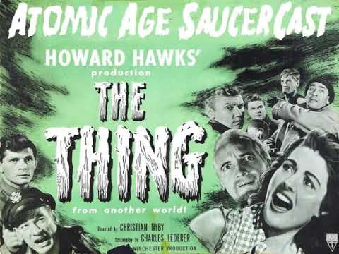 Atomic Age SaucerCast #3-  The Thing From Another World (1951)