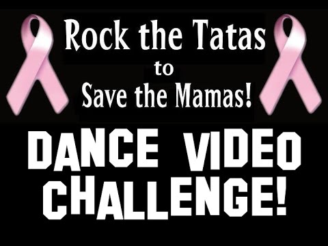 Take the Rock the Tatas to Save the Mamas Dance Video Challenge!