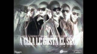 A Ella Le Gusta El Sexo (Official Remix) Axcel Y Andrew Ft. Magnate Y Valentino, J Alvarez Y Persa