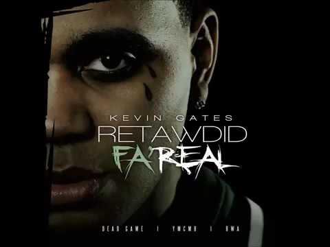 Kevin Gates - Retawdid Fa'real