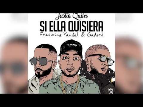 Letra Si Ella Quisiera (Remix) Justin Quiles Ft Yandel y Gadiel