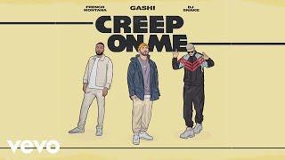 Video GASHI - Creep On Me (Audio) ft. French Montana, DJ Snake MP3, 3GP, MP4, WEBM, AVI, FLV Desember 2018
