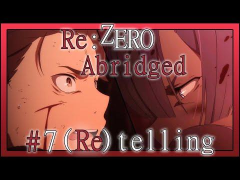 Re:Zero Abridged Episode 7: (Re)telling