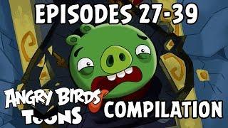 Angry Birds Toons Compilation   Season 1 Mashup   Ep27-39