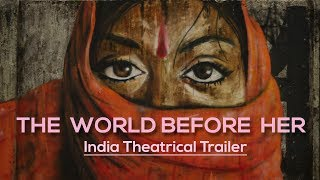 The World Before Her - Official India Trailer