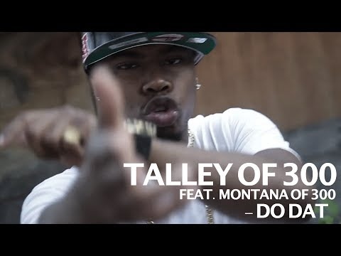Video Talley of 300 ft. Montana of 300 - Do Dat - shot by @ElectroFlying1 download in MP3, 3GP, MP4, WEBM, AVI, FLV January 2017