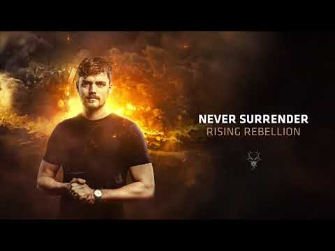 Never Surrender - Rising Rebellion