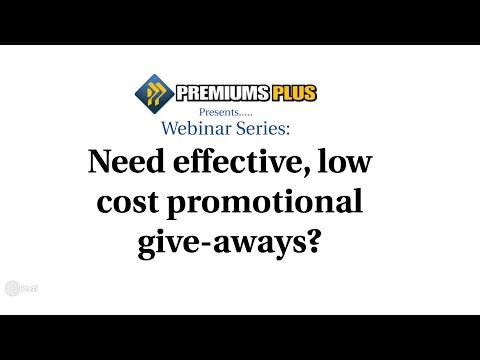 Webinar Series: Need effective, low cost promotional give-aways?