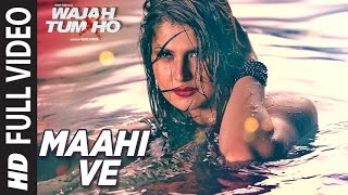 "Presenting ""Maahi Ve"" Full Video Song from the Bollywood movie ""Wajah Tum Ho "" directed by Vishal Pandya and produced by ..."
