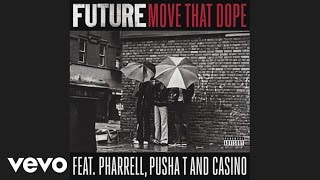 Future feat. Pharrell, Pusha T and Casino – Move That Dope (audio)