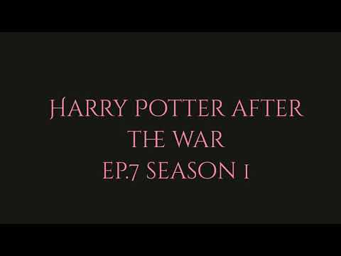 Harry Potter after the war | ep.7 season 1