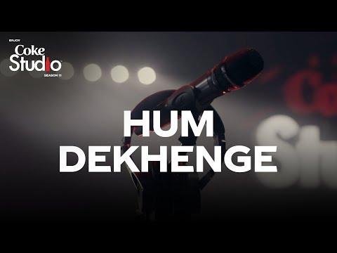 Video Hum Dekhenge, Coke Studio Season 11 download in MP3, 3GP, MP4, WEBM, AVI, FLV January 2017