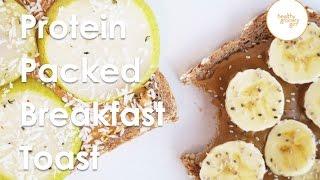 Protein Packed Breakfast Toast