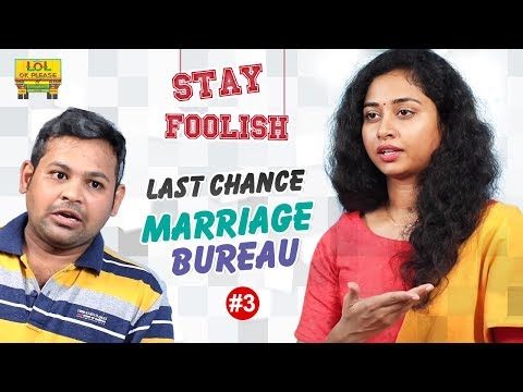 Last Chance Marriage Bureau | STAY FOOLISH - Episode #3 | Comedy Web Series | Lol Ok Please