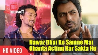 Watch Tiger Shroff  Nawaz Bhai ke Samne Mai Ghanta Acting Kar Sakta Hu  Munna Michael  Viralbollywood Company...