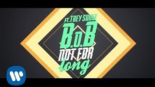 Thumbnail for B.O.B. ft. Trey Songz — Not For Long