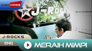 J-Rocks - Meraih Mimpi | Official Music Video